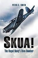 SKUA!: The Royal Navy's Dive-Bomber