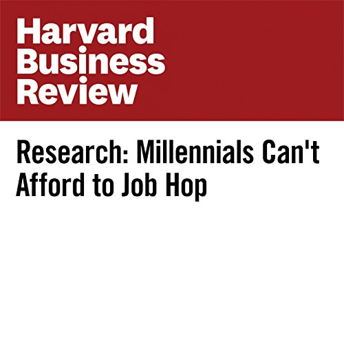 Research: Millennials Can't Afford to Job Hop copertina