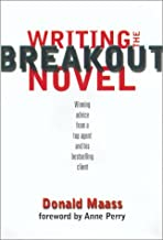 Writing the Breakout Novel: Insider Advice for Taking Your Fiction to the Next Level by Donald Maass (2001-11-08)