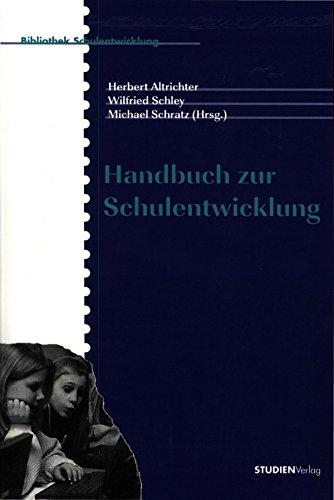 Handbuch zur Schulentwicklung (Bibliothek Schulentwicklung / Band 1)