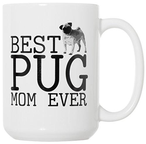 Best Pug Mom Ever -- 15 oz Deluxe Large Double-Sided Mug (Best Pug Mom)