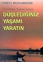 Düslediginiz Yasami Yaratin