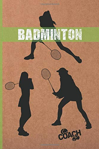 BADMINTON: WOMEN COACH WORKBOOK , TRAINING LOG BOOK: COACH OR PLAYER WORKBOOK | TRAINING LOG BOOK | NOTEBOOK TRACKER | COURT TEMPLATES AND ANUAL ... | CREATIVE GIFT FOR TRAINERS AND PLAYERS.