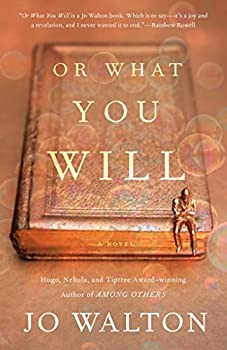 Or What You Will by Jo Walton science fiction and fantasy book and audiobook reviews