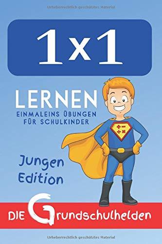 1x1 lernen: Einmaleins Übungen für Schulkinder - Jungen Edition