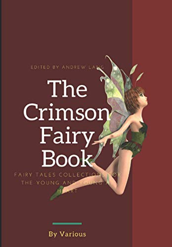 The Crimson Fairy Book: Represents Finland, Hungary, Russia, Serbia, Rumania, Japan, Sicily, Italy, Iceland, Tunisia, and the wandering tales of the Magyar gypsies (