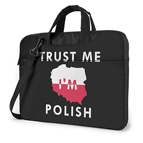 Trust Me I 'm Polish Funny Laptop Case Laptop Shoulder Messenger Bag Funda para 13 a 15.6 Pulgadas