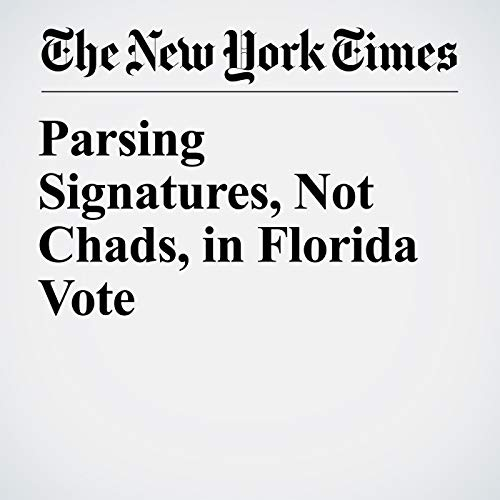 Parsing Signatures, Not Chads, in Florida Vote audiobook cover art