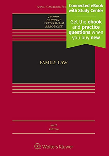 Compare Textbook Prices for Family Law [Connected Casebook] Aspen Casebook 6 Edition ISBN 9781454887782 by Leslie Joan Harris,June R. Carbone,Lee E. Teitelbaum,Rachel Rebouche