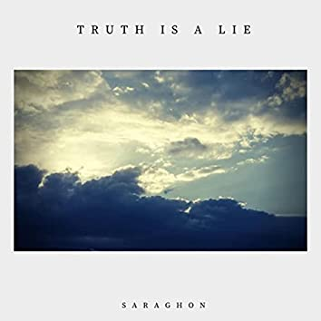 Truth Is a Lie
