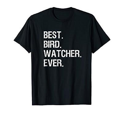 Bird Watching T-shirt - Funny Best Bird Watcher Ever