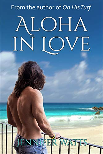 Aloha in Love by Jennifer Watts ebook deal