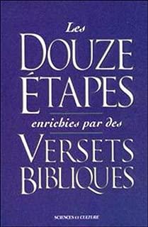 Les Douze étapes enrichies par des versets bibliques : Une fusion de la sagesse pratique des Douze étapes avec les vérités spirituelles de la Bible