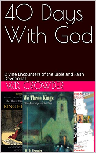 40 Days With God: Divine Encounters of the Bible and Faith Devotional (Divine Encounters Bible Series Book 6) (English Edition)