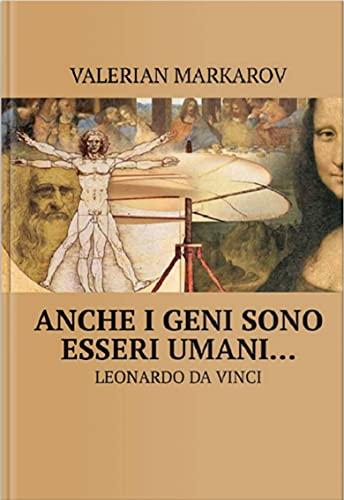 Anche i geni sono esseri umani: Leonardo da Vinci (Italian Edition)