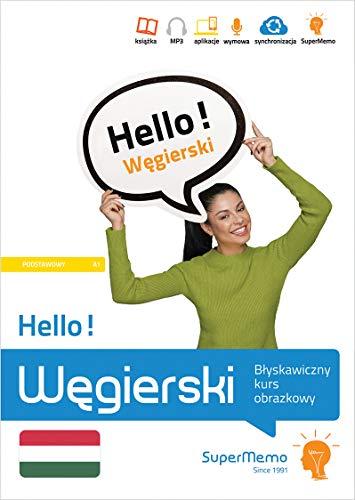 Hello! Węgierski. Błyskawiczny kurs obrazkowy (poziom A1): poziom podstawowy A1