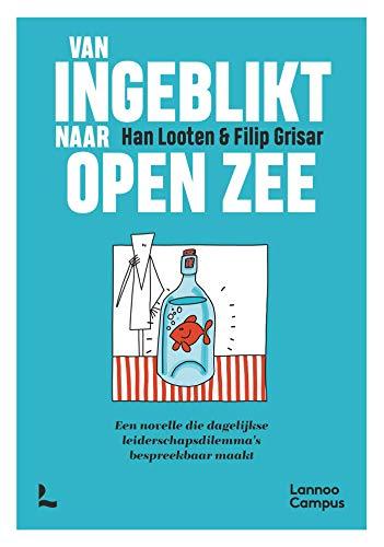 Van ingeblikt naar open zee: Een novelle die dagelijkse leiderschapsdilemma\'s bespreekbaar maakt (Dutch Edition)
