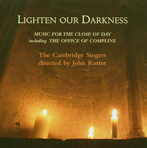 Lighten our Darkness-Music For The Close Of Day/ John Rutter