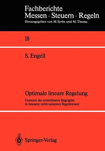 Optimale lineare Regelung: Grenzen der erreichbaren Regelgüte in linearen zeitinvarianten Regelkreisen (Fachberichte Messen - Steuern - Regeln (18), Band 18)