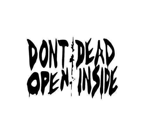 Dont Open Dead Inside Vinyl Decal Halloween Decor Zombie Sticker Car Decal Halloween Decal Laptop Sticker