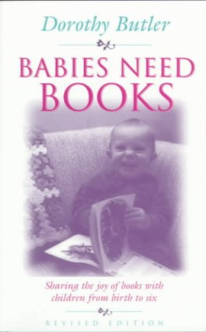 Babies Need Books: Sharing the Joy of Books With Your Child from Birth to Sixの詳細を見る