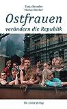 Ostfrauen verändern die Republik (Politik & Zeitgeschichte)