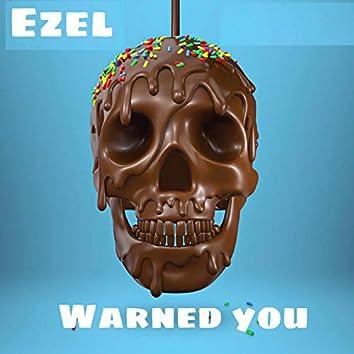Warned You