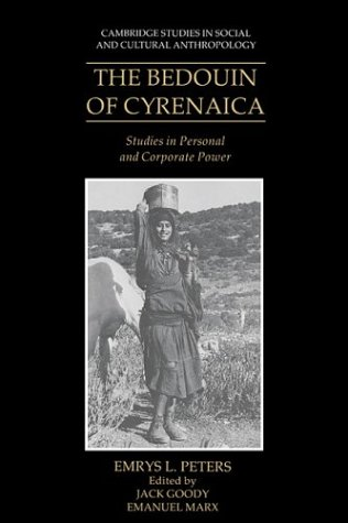 The Bedouin of Cyrenaica: Studies in Personal and Corporate Power (Cambridge Studies in Social and Cultural Anthropology, Series Number 72)