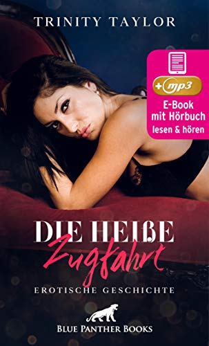 Die heiße Zugfahrt | Erotik Audio Story | Erotisches Hörbuch: Schon bei ihrem Anblick wird es in seiner Hose eng ... (blue panther books Erotische Hörbücher Erotik Sex Hörbuch)