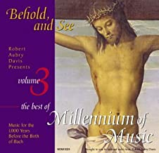 Behold, and See: The Best of Millenium of Music, Vol.3 Robert Aubry Davis Presents
