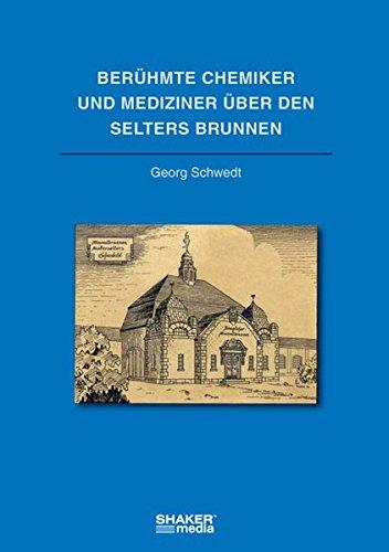 Berühmte Chemiker und Mediziner über den Selters Brunnen: Berichte zu Niederselters im Taunus aus fünf Jahrhunderten