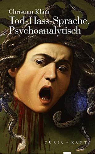 Tod – Hass – Sprache. Psychoanalytisch