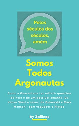 Somos Todos Argonautas: hoje e amanhã na Quarentena (Portuguese Edition)