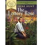 [(The Lottery Rose )] [Author: Irene Hunt] [Jul-2007]