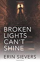Broken Lights Can't Shine 1724192140 Book Cover