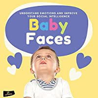 Baby Faces: Understand Emotions and Improve Your Social Intelligence