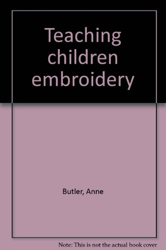 Great Features Of Teaching Children Embroidery