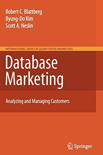 Database Marketing: Analyzing and Managing Customers (International Series in Quantitative Marketing (18), Band 18)