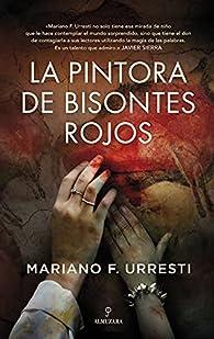 La Pintora de Bisontes Rojos par Mariano F. Urresti