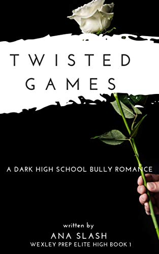 TWISTED GAMES: A Dark High School Bully Romance (Wexley Prep Exclusive High Book 1) (English Edition)