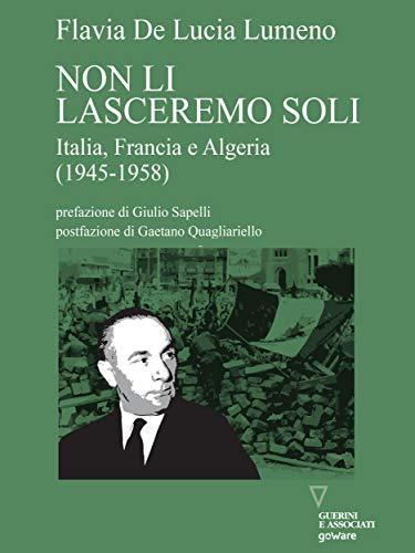 Non li lasceremo soli. Italia, Francia e Algeria (1945-1958)
