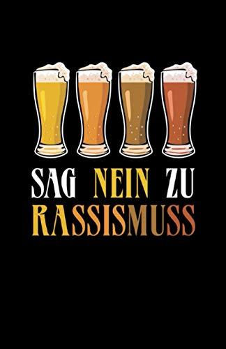 Sag Nein Zu Rassismus: Notizbuch mit 120 Seiten linierten Papier (5.5x8,5 Zoll, ca. DIN A5 / 13.97 x 21.59 cm) Weißbier Weizen Nein Zu Rassismus Kristallweizen Bier Hefe