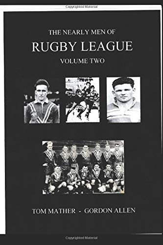 The Nearly Men of Rugby League: Volume Two
