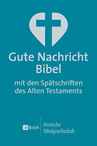 Gute Nachricht Bibel: mit den Spätschriften des Alten Testaments