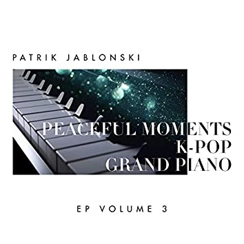 Peaceful Moments K-Pop: Grand Piano Volume 3