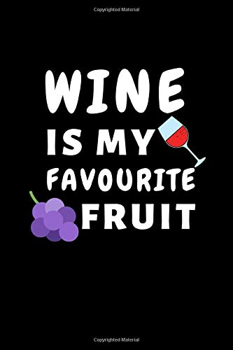 Wine Is My Favourite Fruit: Funny Fruit Lover...
