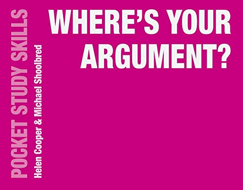 Where's Your Argument? (Pocket Study Skills)
