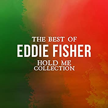 The Best of Eddie Fisher (Hold Me Collection)