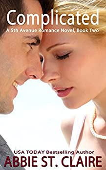 Complicated: 5th Avenue Romance Series, Book Two by [Abbie St. Claire]