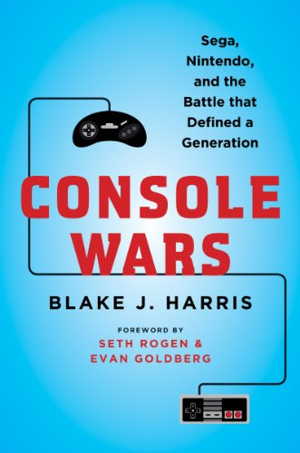 Console Wars: Sega, Nintendo, and the Battle that Defined a